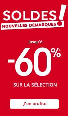 Jusqu'à -60%* sur la sélection SOLDES !