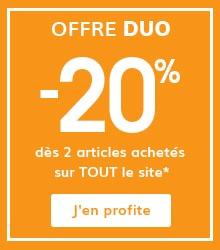 OFFRE DUO : -20% sur tout le site dès 2 articles achetés*