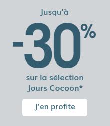 Jusqu'à -30% sur la sélection Jours Cocoon *