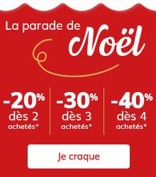 La parade de Noël : -20% dès 2, -30% dès 3, -40% dès 4 articles achetés !*