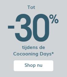 Tot -30% tijdens de Cocooning Days*